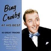 Bing Crosby At His Best - 40 Great Tracks de Bing Crosby