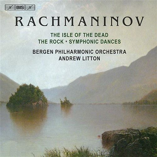 Rachmaninov: Isle of the Dead - The Rock - Symphonic Dances by Bergen Philharmonic Orchestra
