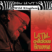 Latin-a-Licious Grooves by Ron Levy's Wild Kingdom
