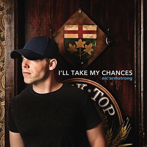 I'll Take My Chances by Nic Armstrong