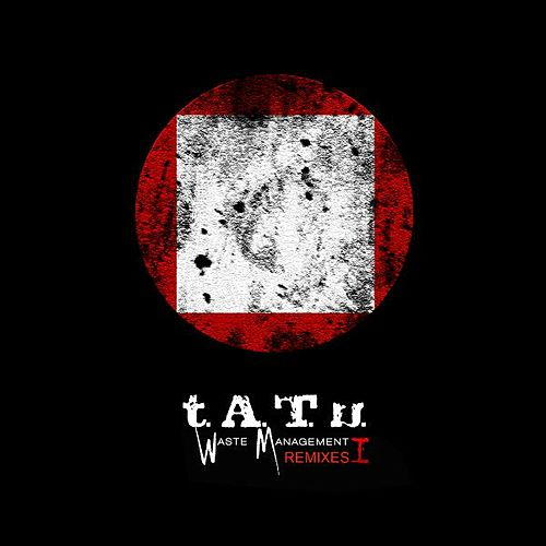 Waste Management Remixes 1 by T.A.T.U.