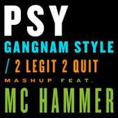 Gangnam Style / 2 Legit 2 Quit Mashup von Psy