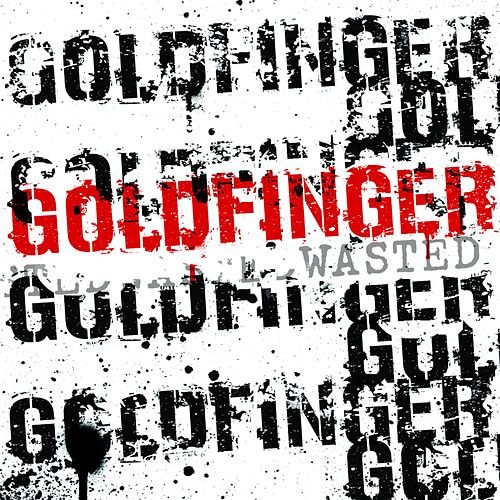 Wasted by Goldfinger