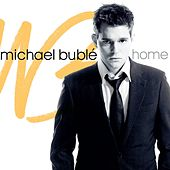 Home by Michael Bublé