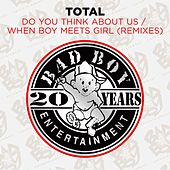 Do You Think About Us & When Boy Meets Girl (Remixes) de Total