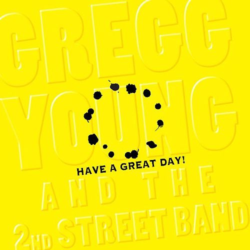 Have a Great Day by Gregg Young