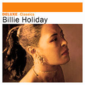 Deluxe: Classics by Billie Holiday