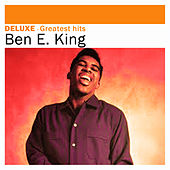 Deluxe: Greatest Hits by Ben E. King