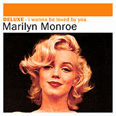 Deluxe: I Wanna Be Loved By You von Marilyn Monroe