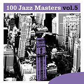 100 Jazz Masters, Vol.5 by Various Artists
