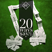 H&L: 20 Ways to Say Music Is My Love de Various Artists