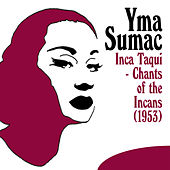 Inca Taqui - Chants of the Incans (1953) von Yma Sumac