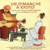 Un dimanche à Kyoto (Chansons de Gilles Vigneault) by Various Artists