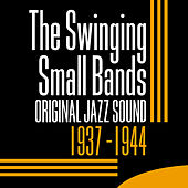 The Swinging Small Bands 1937-1944 (Original Jazz Sound) by Various Artists