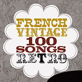French Vintage - 100 Songs Retro von Various Artists