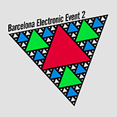 Barcelona Electronic Event 2 by Various Artists