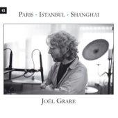 Grare: Paris - Istanbul - Shanghai de Joël Grare