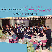 5 Años de Exito von Los Violines De Villa Fontana