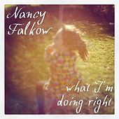 What I'm Doing Right by Nancy Falkow
