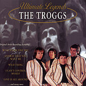 Ultimate Legends: The Troggs by The Troggs