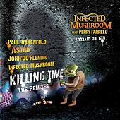 Killing Time - The Remixes (Feat. Perry Farrell) by Infected Mushroom
