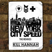 New York City Speed Remix  Maxi-Single by Kill Hannah