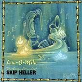 Lua-O-Milo by Skip Heller