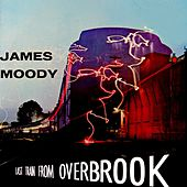 Last Train From Overbrook de James Moody