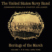 Heritage of the March, Vol. 1 - The Music of Hall and Teike by Us Navy Band