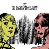 Nel giardino dei fantasmi de Tre Allegri Ragazzi Morti
