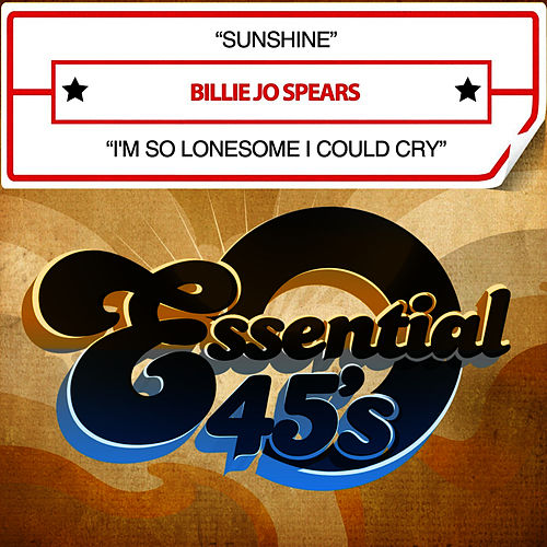 Sunshine / I'm So Lonesome I Could Cry (Digital 45) by Billie Jo Spears