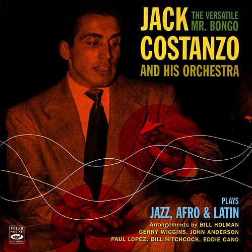 The Versatile Mr. Bongo Plays Jazz, Afro & Latin by Jack Costanzo