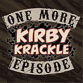 One More Episode by Kirby Krackle