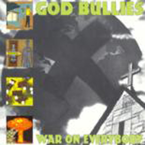 War On Everybody by God Bullies