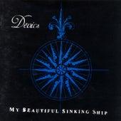 My Beautiful Sinking Ship by Devics