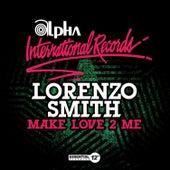 Make Love 2 Me by Lorenzo Smith