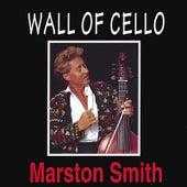 Wall of Cello by Marston Smith