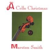 A Cello Christmas by Marston Smith