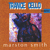 Trance Cello by Marston Smith