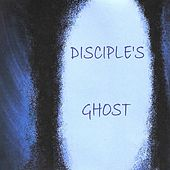 Disciple's Ghost by Various Artists