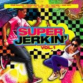 Super Jerkin Vol 1 by Various Artists