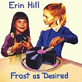Frost as Desired de Erin Hill