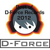 Best of D-Force Records 2012 by Various Artists