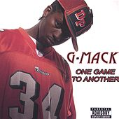 One Game To Another by G Mack