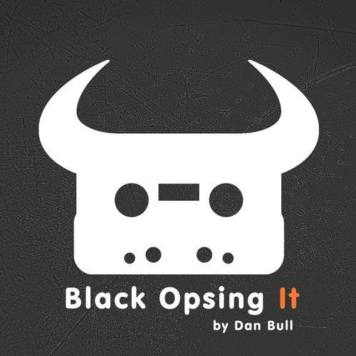 Black Opsing It by Dan Bull