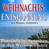 Weihnachts-Entspannung: Dem Rummel entkommen, persönliche Auszeiten in der Weihnachtszeit von Various Artists