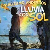 Lluvia Con Sol by Guillermo Anderson