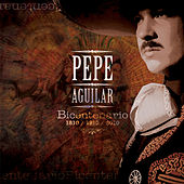 Bicentenario de Pepe Aguilar