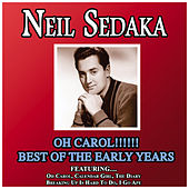 Oh Carol - Best Of The Early Years by Neil Sedaka