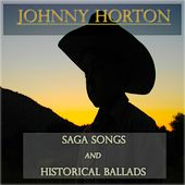 Saga Songs and Historical Ballads de Johnny Horton
